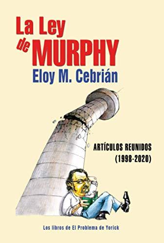 La Ley de Murphy: Artículos reunidos (1998-2020)