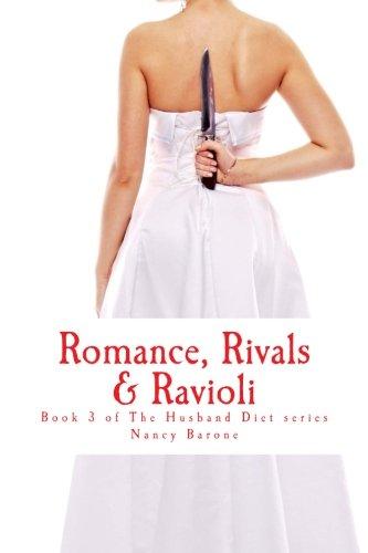 Romance, Rivals & Ravioli: Book 3 of The Husband Diet (Amazing Erica) series: Volume 3 (The Amazing Erica/ Husband Diet series)