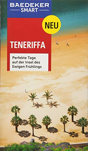 Baedeker SMART Reiseführer Teneriffa: Perfekte Tage auf der Insel des Ewigen Frühlings