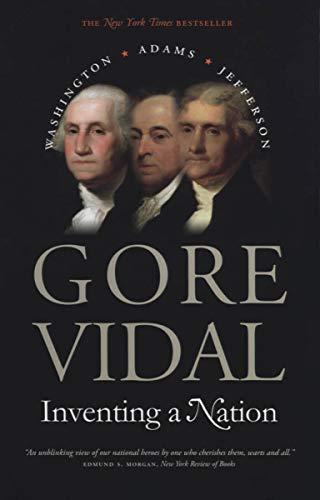 Inventing a Nation: Washington, Adams, Jefferson (Icons of America)