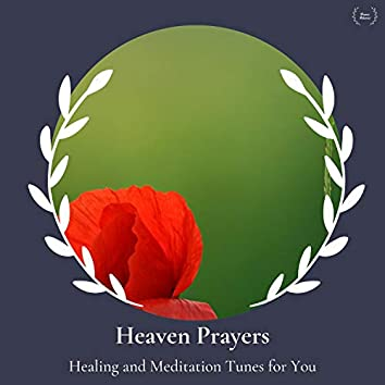 Heaven Prayers - Healing And Meditation Tunes For You