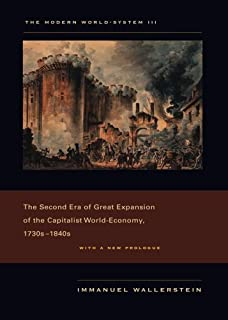 The Modern World-System III: The Second Era of Great Expansion of the Capitalist World-Economy, 1730s??840s by Immanuel Wa...