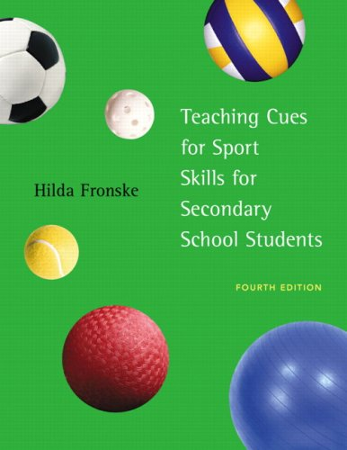 Teaching Cues for Sport Skills for Secondary School Students (4th Edition)