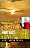 Enología: Todo sobre vinos