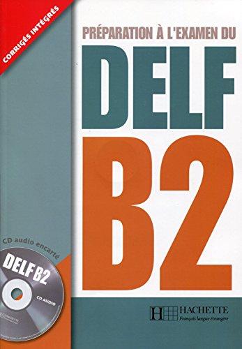DELF B2 - PREPARATION A L'EXAMEN DU...: Livre B2 + CD (Etranger)