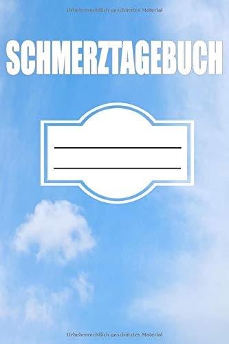Schmerztagebuch Anamnesebogen Symptomtagebuch: Schmerzbuch Größe 6x9inch 60 Seiten als Symptombuch für Sportunfälle oder grippale Infekt. Design mit Wolken