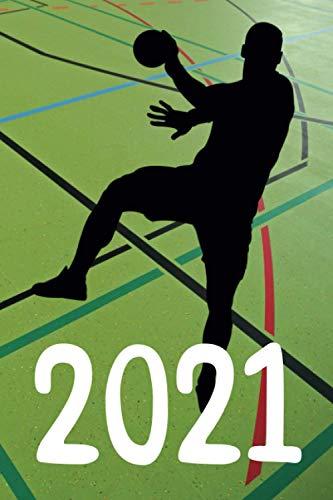 Handball Kalender 2021: Jahreskalender für Geburtstage und persönliche Notizen. Kalender für 2021