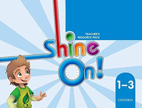 Shine On. 1-3 - Teacher´s Resource Pack