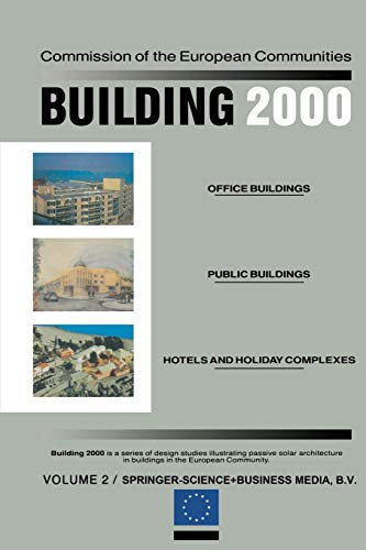 Building 2000: Volume 2 Office Buildings, Public Buildings, Hotels and Holiday Complexes