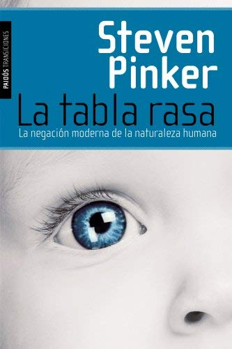 La tabla rasa : la negación moderna de la naturaleza humana by Steven Pinker(2003-12-01)