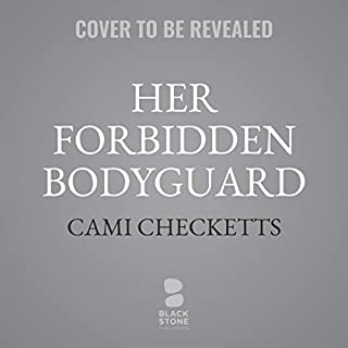 Her Forbidden Bodyguard      Quinn Family Romance, Book 6              By:                                                                                                                                 Cami Checketts                           Length: 6 hrs and 15 mins     Not rated yet     Overall 0.0