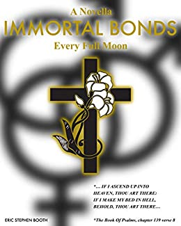 Immortal Bonds: Every Full Moon by [Eric Stephen Booth]