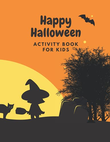 Happy Halloween Activity Book For Kids Mix: Maze Page, Coloring page, Matching Game, Dod To Dot - Fun and Learning Workbook