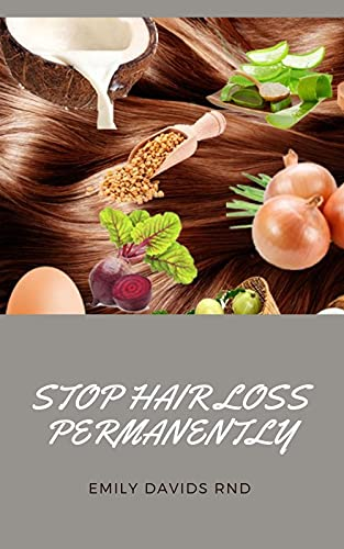 Stop Hair Loss Permanently: How to stop and reverse hair loss (English Edition)