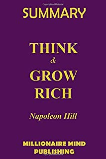 """Summary of """"Think & Grow Rich"""" by Napoleon Hill: Key Ideas in 1 Hour or Less"""