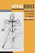 Moving Bodies: Kenneth Burke at the Edges of Language (Studies in Rhetoric/Communication) by Debra Hawhee (2012-05-15)