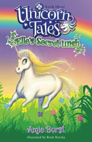 Elle's Secret Wish (Unicorn Tales)