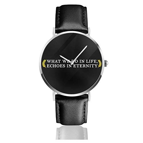 Unisex Business Casual What We Do in Life Echos in Eternity Gladiator Uhren Quarzuhr Leder mit schwarzem Lederband für Männer und Frauen Young Collection Geschenk