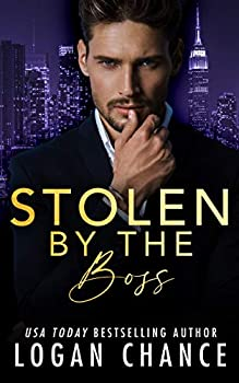 Stolen By The Boss  The Taken Series Book 4