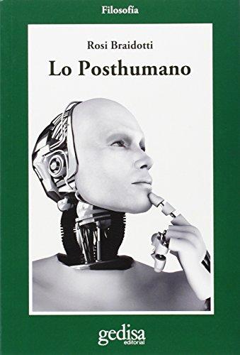 Lo Posthumano (CLADEMA / FILOSOFÍA) (Spanish Edition)