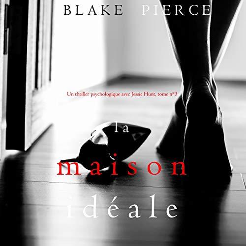 La Maison Idéale [The Ideal House] Audiobook By Blake Pierce cover art