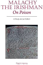Malachy the Irishman, On Poison: A Study and an Edition (Exeter Medieval Texts and Studies LUP)
