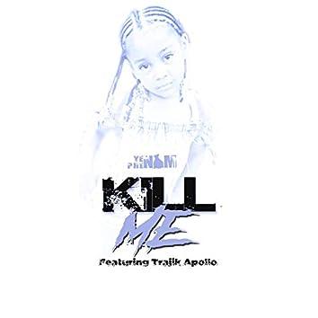 Kill Me (feat. Trajik Apollo)