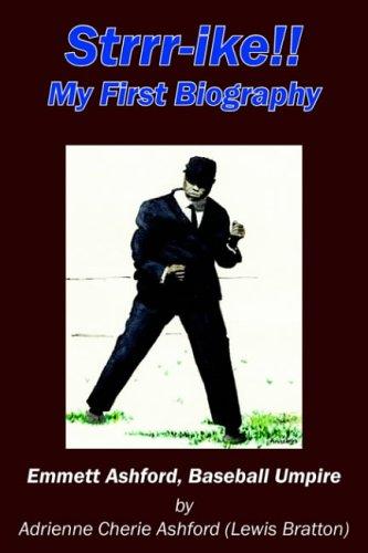 Strrr-ike!! My First Biography: Emmett Ashford, Baseball Umpire