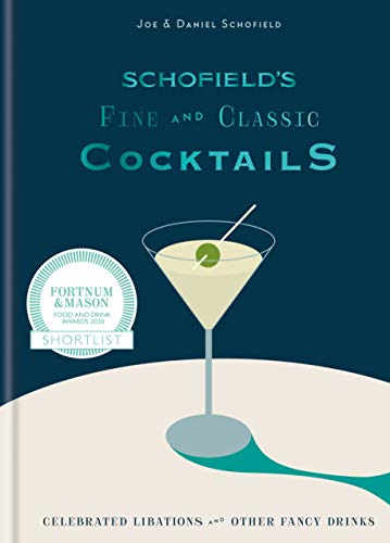 Schofield's Fine and Classic Cocktails: Celebrated libations & other fancy drinks (English Edition)