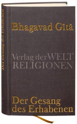 Bhagavad Gita: Der Gesang des Erhabenen