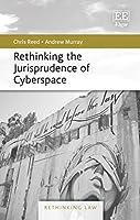 Rethinking the Jurisprudence of Cyberspace (Rethinking Law)