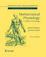 [(Mathematical Physiology 2009 : I: Cellular Physiology)] [By (author) James P. Keener ] published on (September, 2014)