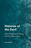 Histories of the Devil: From Marlowe to Mann and the Manichees