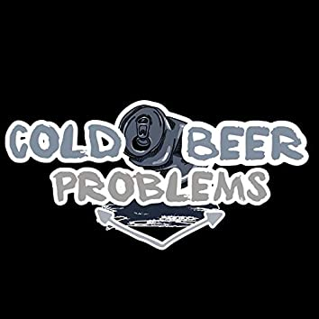 Cold Beer Problems