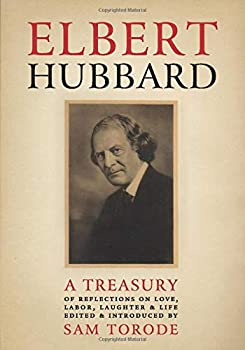 Paperback Elbert Hubbard: A Treasury of Insights, Inspirations, and Provocations Book
