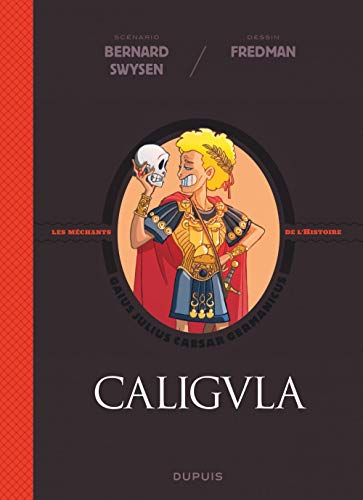 La véritable histoire vraie - tome 2 - Caligula