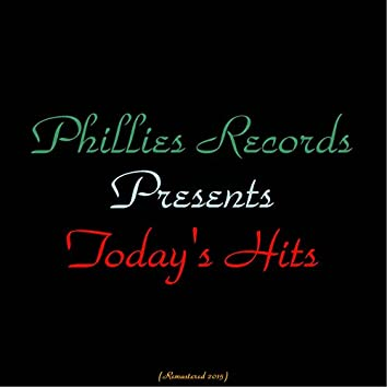Philles Records Presents Today's Hits (feat. The Crystals, Bob B. Soxx & the Blue Jeans, The Ronettes, Darlene Love, The Alley Cats) [All Tracks Remastered 2015]