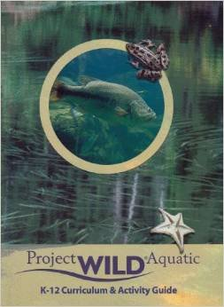 Paperback Project Wild Aquatic (K12 Curriculum & Activity Guide / 2004 Revised Edition) Book