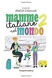 Mamme italiane nel mondo 2: Vol. 2