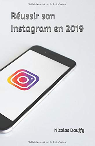 Réussir son Instagram en 2019