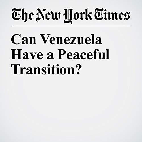 『Can Venezuela Have a Peaceful Transition?』のカバーアート