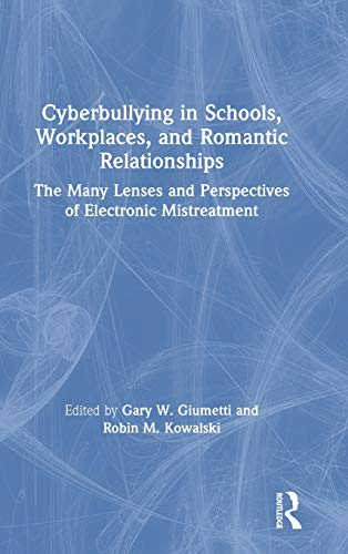 Cyberbullying in Schools, Workplaces, and Romantic Relationships: The Many...