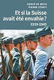 Et si la Suisse avait été envahie ? : 1939-1945