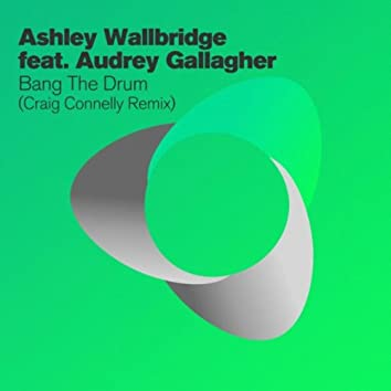 Bang The Drum (Craig Connelly Remix)