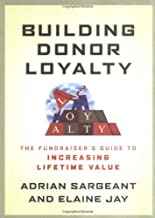 Building Donor Loyalty: The Fundraiser's Guide to Increasing Lifetime Value