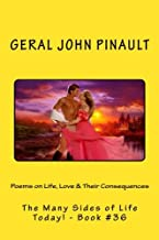 Poems on Life, Love & Their Consequences: The Many Sides of Life Today! - Book #36