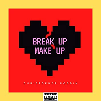 Break Up Make Up