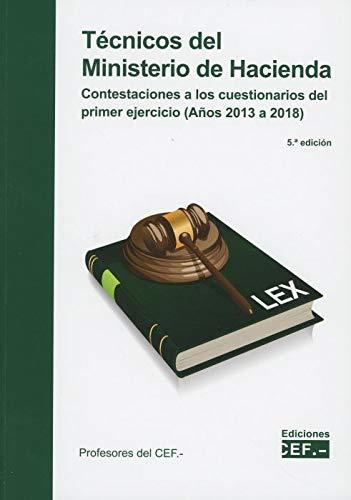 TÉCNICOS DEL Ministerio De HACIENDA CONTESTACIONES A Los Cuestionarios Del PRIMER EJERCICIO (años 2013 A 2018)