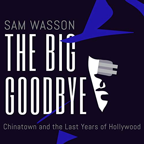 The Big Goodbye Audiobook By Sam Wasson cover art