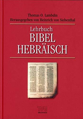 Lehrbuch Bibel Hebräisch (TVG - Lehrbücher)